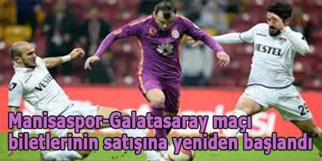 Manisaspor-Galatasaray maçı biletlerinin satışına yeniden başlandı