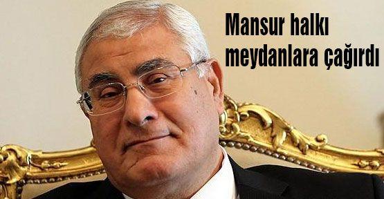 Mansur halkı meydanlara çağırdı