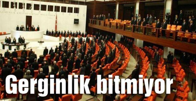 Mecliste Gerginlik devam etti