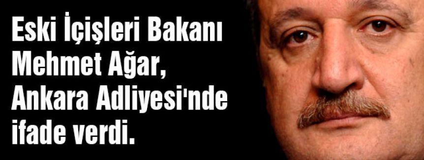 Mehmet ağar İfade Verdi