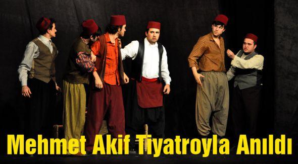 Mehmet Akif Tiyatroyla Anıldı