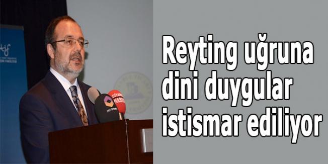 Mehmet Görmez: Reyting uğruna dini duygular istismar ediliyor