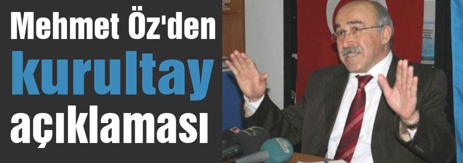 Mehmet Öz'den kurultay açıklaması
