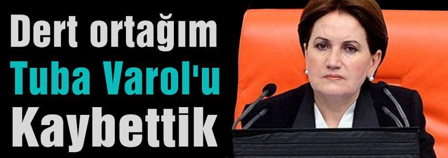 Meral Akşener: Dert ortağım Tuba Vural'ı Kaybettik