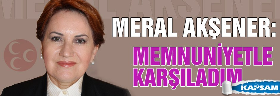 Meral Akşener Karaca için ne dedi?