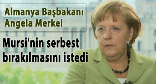 Merkel, Mursi Serbest Bırakılsın