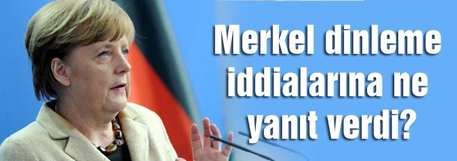 Merkel'den dinleme açıklaması!