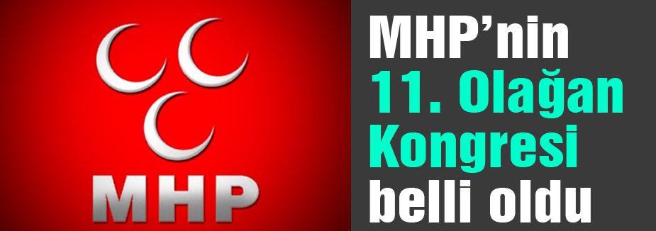 MHP 11. Olağan Kongresi belli oldu