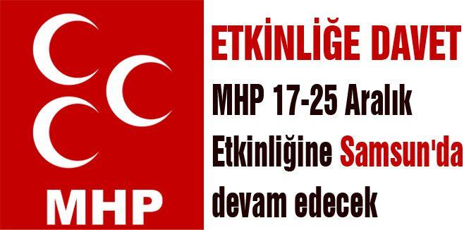 MHP 17-25 Aralık Etkinliğine Samsun'da devam ediyor