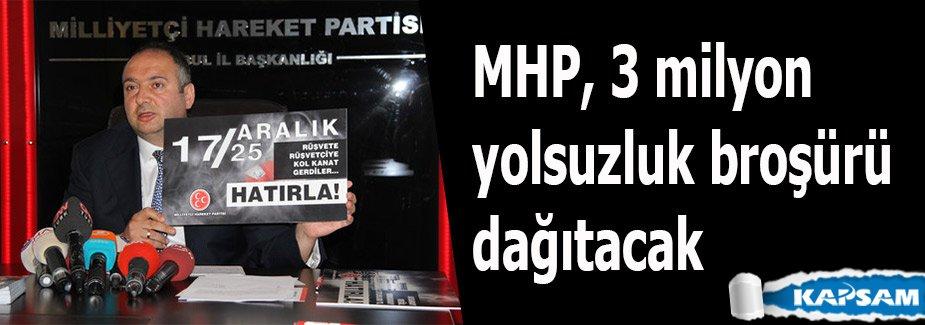 MHP, 3 milyon yolsuzluk broşürü dağıtacak