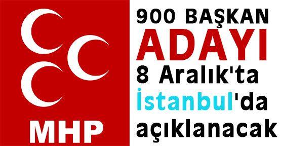 MHP, 900 Başkan Adayını, İstanbul'da Açıklayacak
