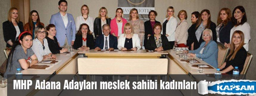 MHP Adana Adayları meslek sahibi kadınları ziyaret etti
