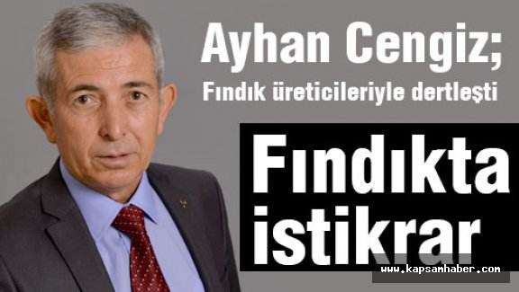 MHP Adayı Ayhan Cengiz Fındık üreticileriyle dertleşti