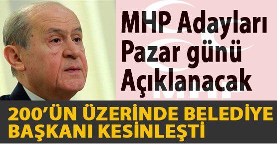 MHP Adayları Pazar günü Açıklanacak