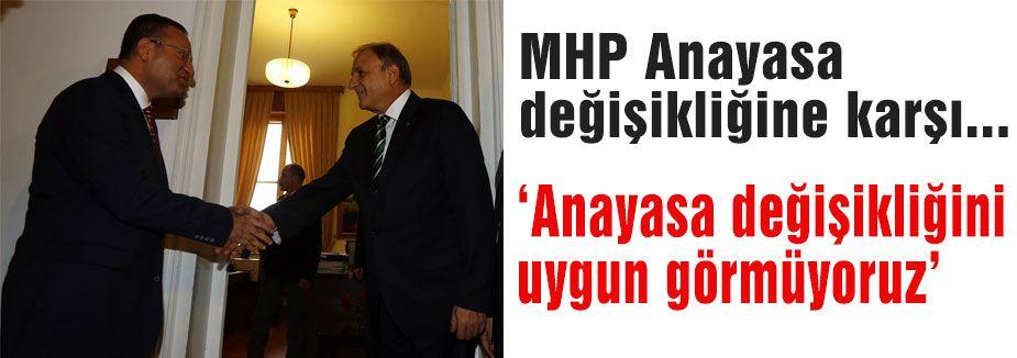 MHP Anayasa değişikliğine karşı...