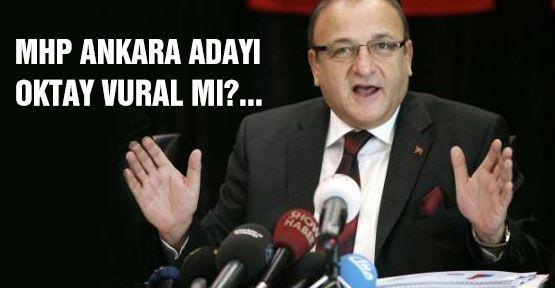 MHP Ankara Adayı  Oktay Vural'mı?