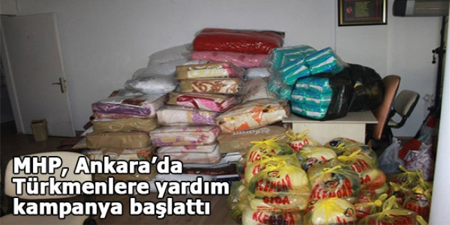 MHP, Ankara'da Türkmenlere yardım kampanyası başlattı