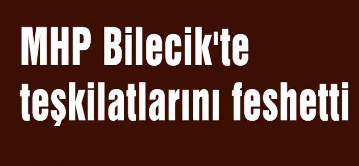 MHP Bilecik'te teşkilatlarını feshetti