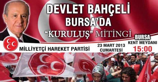 MHP  Bursa 'Kuruluş' mitingi Bugün...