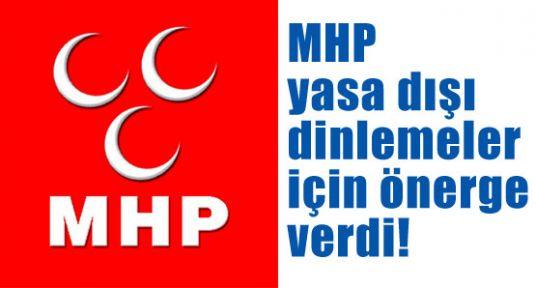 MHP Dinlemeler İçin Önerge Verdi