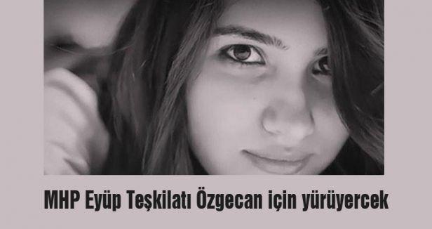 MHP Eyüp Teşkilatı Özgecan için yürüyercek