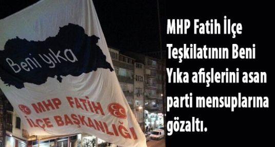 MHP Fatih İlçe Başkanlığına Gözaltı