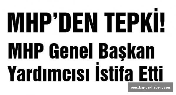 MHP Genel Başkan Yardımcısı İstifa Etti