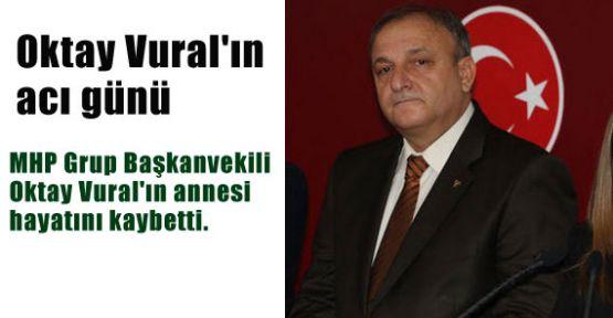 MHP Grup Başkanvekili Oktay Vural'ın Acı Günü