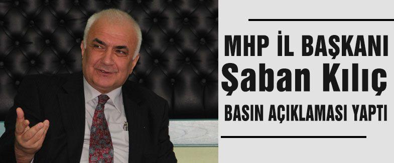 MHP İl Başkaın Kılıç basın açıklaması