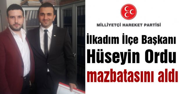 MHP İlkadım İlçe Başkanı Ordu mazbatasını aldı