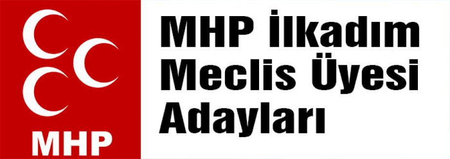MHP İlkadım Meclis Üyesi Adayları