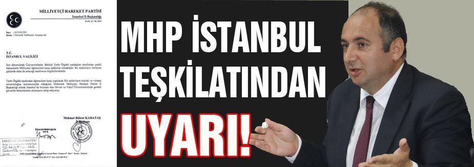 MHP İSTANBUL TEŞKİLATINDAN UYARI!