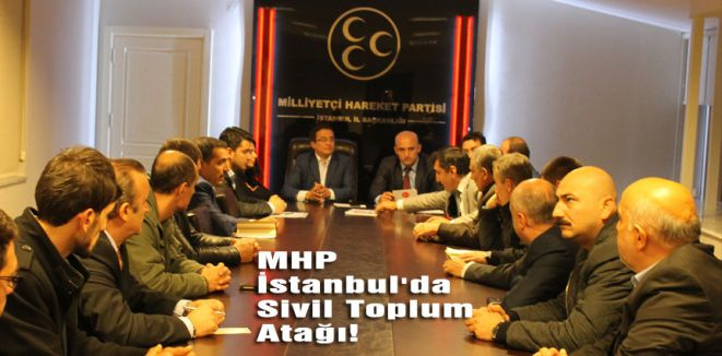MHP İstanbul'da Atağa Geçti...