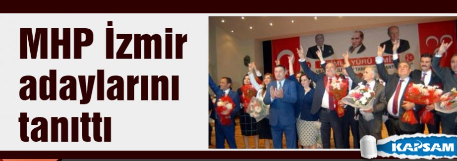 MHP İzmir adaylarını tanıttı