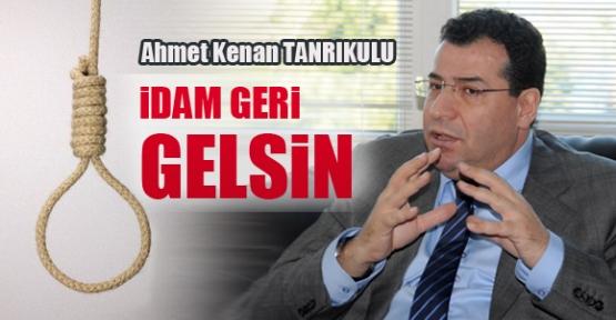 MHP İzmir Milletvekili Ahmet Kenan: İdam Geri Gelsin