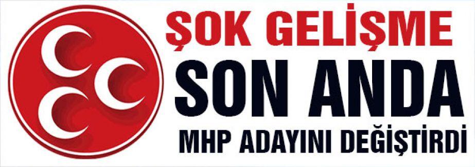 MHP Kağıthane adayını değiştirdi