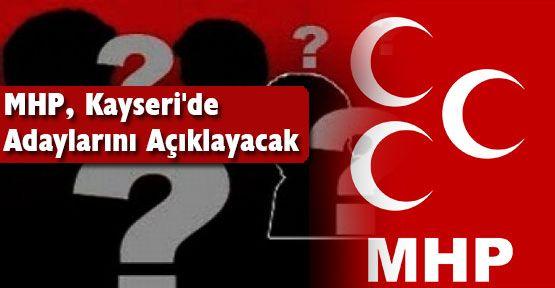 MHP, Kayseri'de Adaylarını Açıklayacak