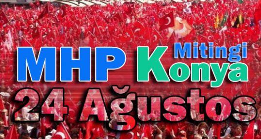 MHP Konya Mitingi 24 Ağustos...