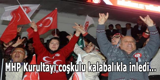 MHP Kurultayı coşkulu kalabalıkla inledi...