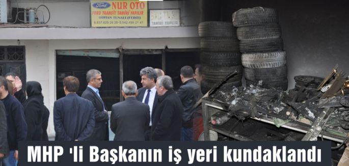 MHP 'li Başkanın iş yeri kundaklandı