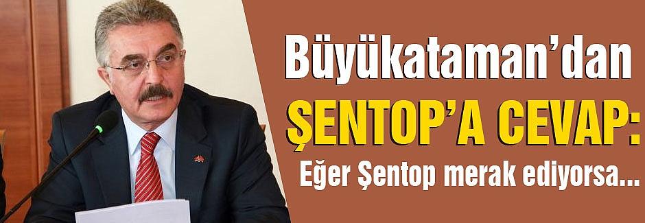 MHP'li Büyükataman'dan AKP'li Şentop'a Cevap!