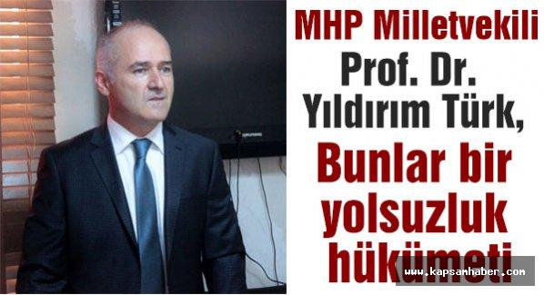 MHP'li Türk: Bunlar bir yolsuzluk hükümeti