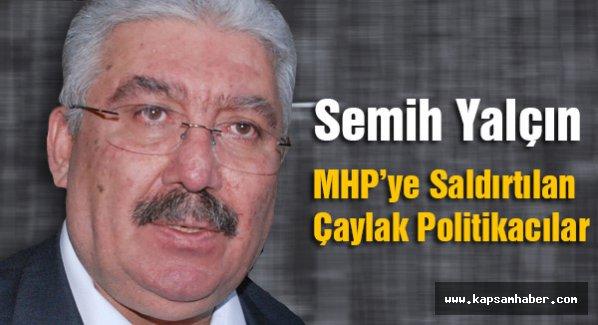 MHP'li Yalçın'dan sert cevap: MHP'ye Saldırtılan Çaylak Politikacılar