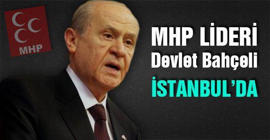 MHP  Lideri Bahçeli İstanbul'da