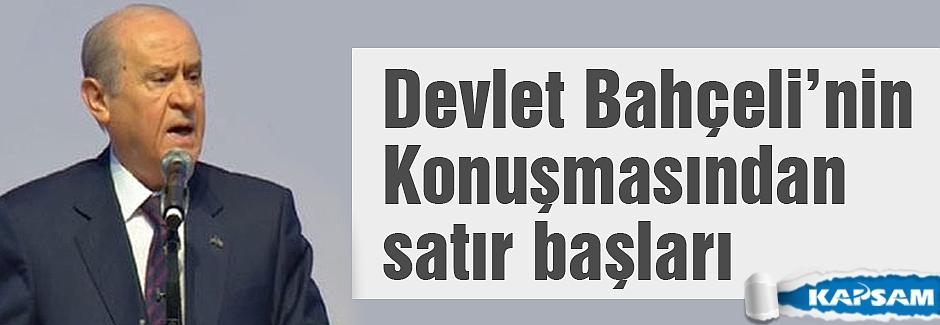 MHP Lideri Bahçeli'nin konuşmasından satır başları
