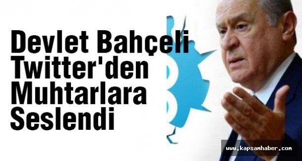 MHP Lideri Bahçeli Twitter'den Muhtarlara Seslendi
