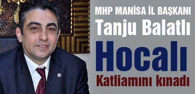 MHP Manisa İl Başkanı Balatlı, Hocalı Katliamını Kınadı