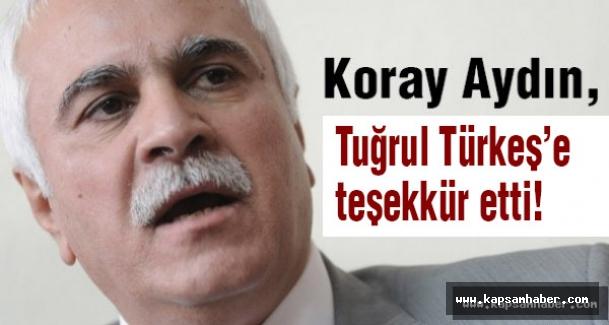 MHP Milletvekili Koray Aydın'dan Tuğrul Türkeş'e Teşekkür!
