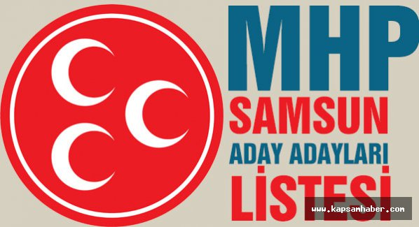 MHP Samsun 26. dönem Milletvekili Aday Adayı listesi