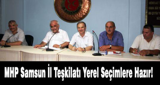MHP Samsun; Yerel Seçimlere Hazır